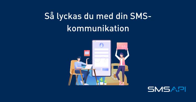 SMSAPI.se - så lyckas du med SMS-kommunikationen